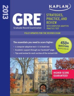 Kaplan GRE 2013: Strategies, Practice and Review