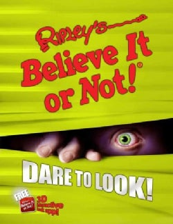 Ripley's Believe It or Not! Dare to Look!: Ripley Dare to Look Bonus Chapter (Hardcover)