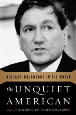 The Unquiet American: Richard Holbrooke in the World (Paperback)