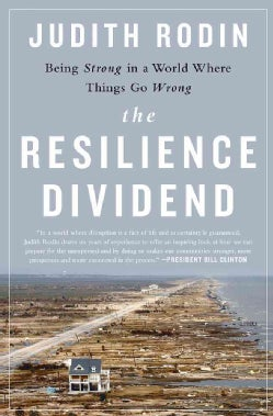The Resilience Dividend: Being Strong in a World Where Things Go Wrong (Hardcover)