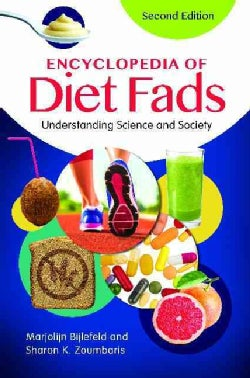 Encyclopedia of Diet Fads: Understanding Science and Society (Hardcover)