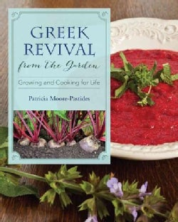 Greek Revival from the Garden: Growing and Cooking for Life (Hardcover)