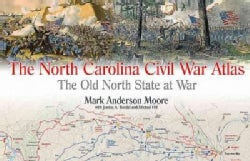 The North Carolina Civil War Atlas: The Old North State at War (Hardcover)