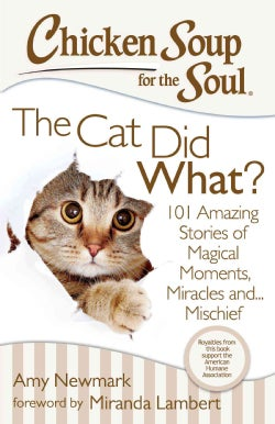 The Cat Did What?: 101 Amazing Stories of Magical Moments, Miracles And... Mischief (Paperback)