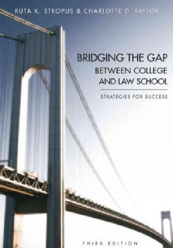 Bridging the Gap Between College and Law School: Strategies for Success (Paperback)