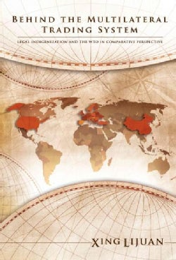 Behind the Multilateral Trading System: Legal Indigenization and the Wto in Comparative Perspective (Paperback)