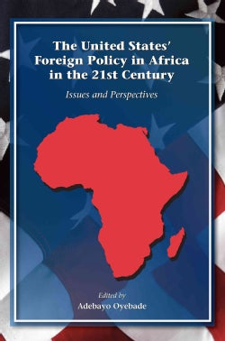 The United States' Foreign Policy in Africa in the 21st Century: Issues and Perspectives (Paperback)