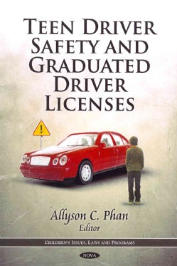 Teen Driver Safety and Graduated Driver Licenses (Hardcover)