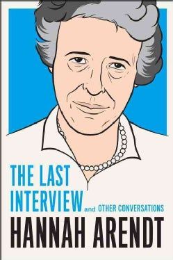 Hannah Arendt: The Last Interview and Other Conversations (Paperback)