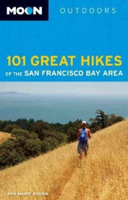 Moon Outdoors 101 Great Hikes of the San Francisco Bay Area (Paperback)