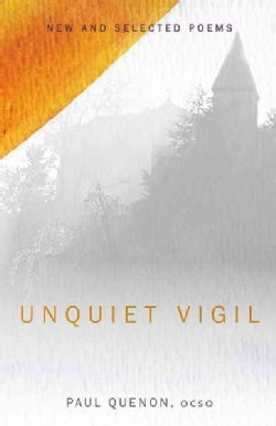 Unquiet Vigil: New and Selected Poems (Paperback)