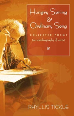 Hungry Spring & Ordinary Song: Collected Poems (An Autobiography of Sorts) (Paperback)