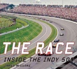 The Race: Inside the Indy 500 (Hardcover)