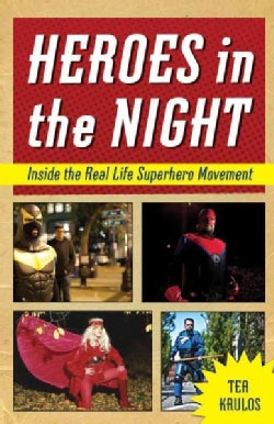 Heroes in the Night: Inside the Real Life Superhero Movement (Paperback)