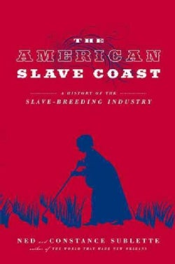 The American Slave Coast: A History of the Slave-Breeding Industry (Hardcover)