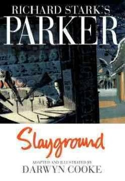 Richard Stark's Parker: Slayground (Hardcover)