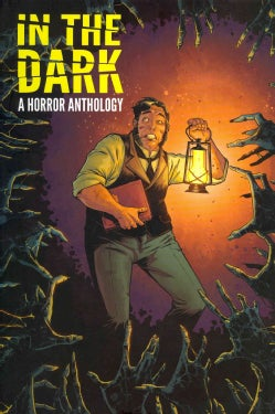 In the Dark: A Horror Anthology (Hardcover)
