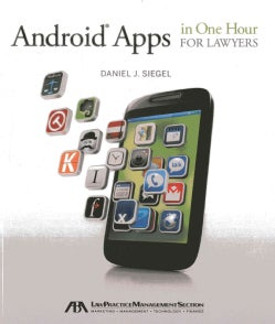 Android Apps in One Hour for Lawyers (Paperback)