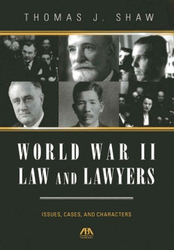 World War II Law and Lawyers: Issues, Cases, and Characters (Hardcover)