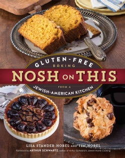 Nosh On This: Gluten-Free Baking from a Jewish-American Kitchen (Paperback)