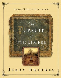 The Pursuit of Holiness: Small-group Curriculum (Paperback)
