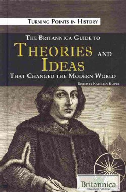 The Britannica Guide to Theories and Ideas That Changed the Modern World (Hardcover)