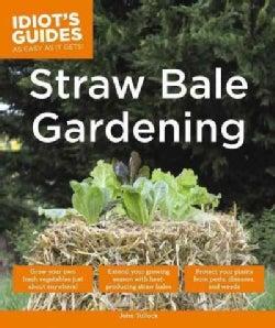 Idiot's Guides Straw Bale Gardening (Paperback)
