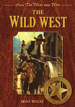 The Wild West: How the West Was Won (Hardcover)