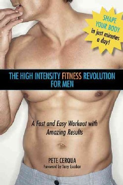 High Intensity Fitness Revolution for Men: A Fast and Easy Workout With Amazing Results (Paperback)