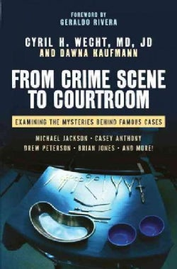 From Crime Scene to Courtroom: Examining the Mysteries Behind Famous Cases (Hardcover)