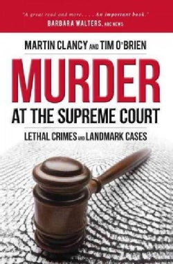 Murder at the Supreme Court: Lethal Crimes and Landmark Cases (Hardcover)