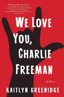 We Love You, Charlie Freeman (Hardcover)