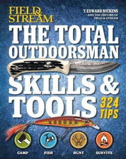 Field & Stream The Total Outdoorsman Skills & Tools Manual: 324 Tips (Hardcover)