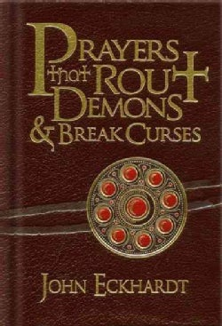 Prayers That Rout Demons & Break Curses (Hardcover)