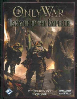 Only War: Hammer of the Emperor: The Guardsman's Handbook (Hardcover)