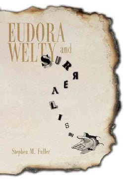 Eudora Welty and Surrealism (Hardcover)
