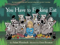 You Have to Fucking Eat (Hardcover)