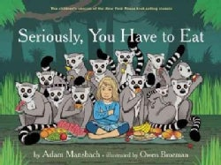 Seriously, You Have to Eat (Hardcover)