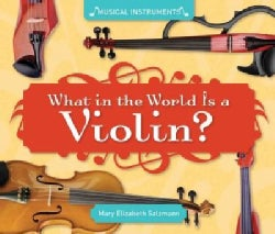 What in the World Is a Violin? (Hardcover)
