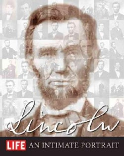 Life Lincoln: An Intimate Portrait (Hardcover)