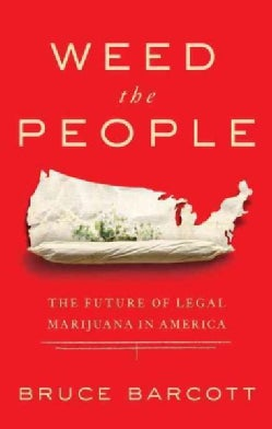 Weed the People: The Future of Legal Marijuana in America (Paperback)