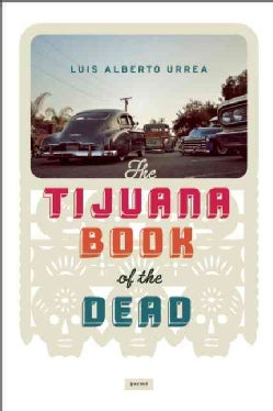The Tijuana Book of the Dead: Poems (Paperback)