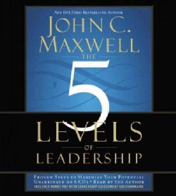 The 5 Levels of Leadership: Proven Steps to Maximize Your Potential (CD-Audio)