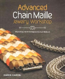 Advanced Chain Maille Jewelry Workshop: Weaving With Rings & Scales (Paperback)