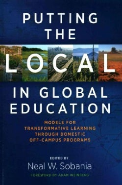 Putting the Local in Global Education: Models for Transformative Learning Through Domestic Off-campus Programs (Paperback)