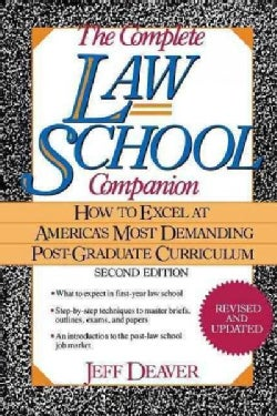 The Complete Law School Companion: How to Excel at America's Most Demanding Post-graduate Curriculum (Hardcover)