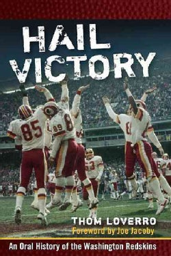 Hail Victory: An Oral History of the Washington Redskins (Hardcover)