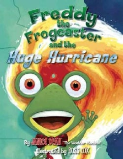 Freddy the Frogcaster and the Huge Hurricane (Hardcover)