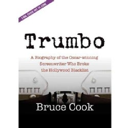 Trumbo: A biography of the Oscar-winning screenwriter who broke the Hollywood blacklist (CD-Audio)