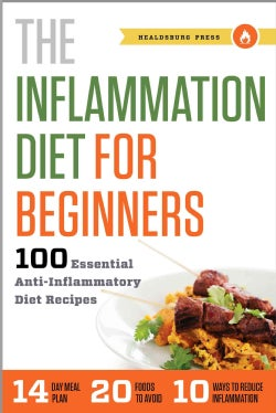 The Inflammation Diet for Beginners: 100 Essential Anti-Inflammatory Diet Recipes (Paperback)